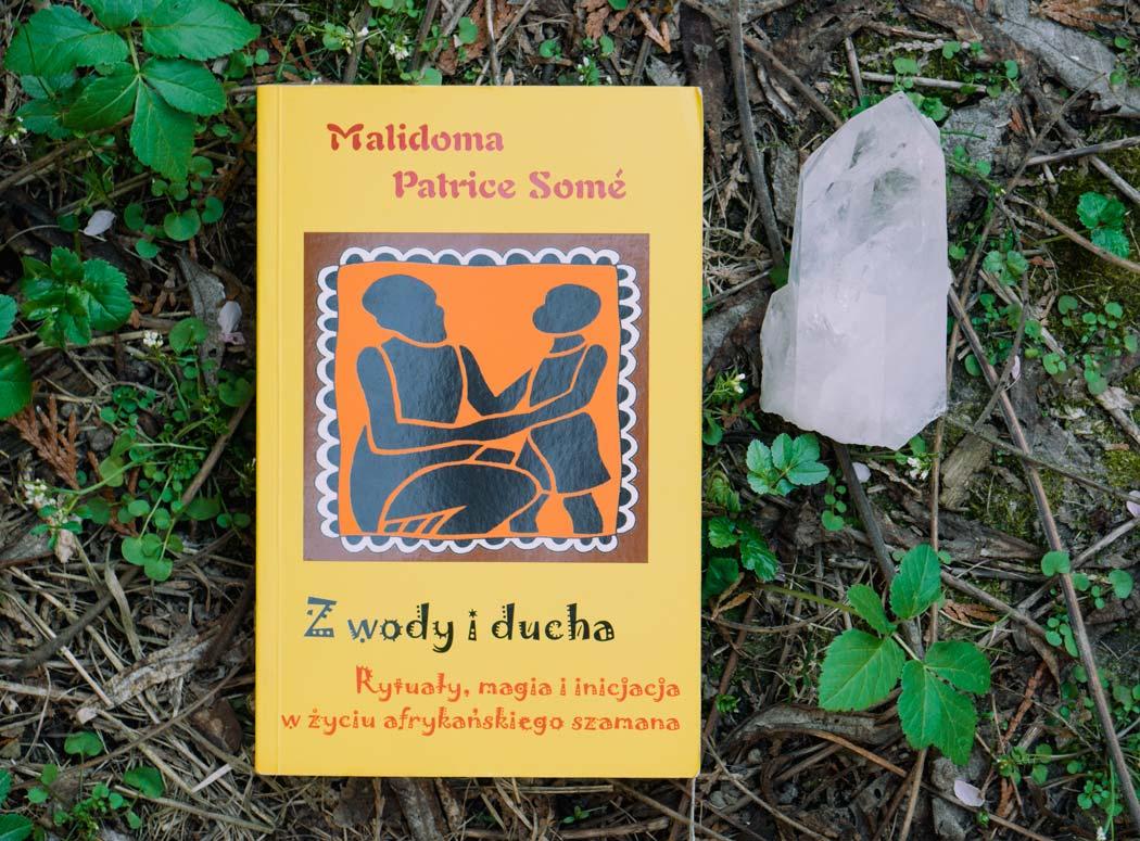 """""""Z wody i ducha – rytuały, magia i inicjacja w życiu afrykańskiego szamana"""" – jedna z najbardziej niezwykłych książek"""